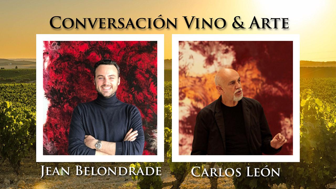 Conversación Vino & Arte: Jean Belondrade & Carlos León